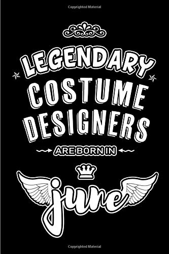 Legendary Costume Designers are born in June: Blank Lined 6x9  DesigningJournal/Notebooks as Appreciation day, Birthday, Welcome, Farewell, Thanks ... / office co workers,bosses,friends & family (Office Worker Kostüm)
