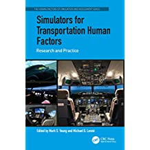 Simulators for Transportation Human Factors: Research and Practice (The Human Factors of Simulation and Assessment Series)