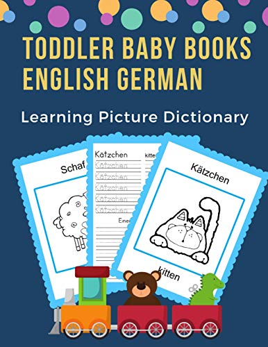 Toddler Baby Books English German Learning Picture Dictionary: 100 basic animals words card games in bilingual visual dictionaries.  Easy to read ... beginners adults. (DeutschEnglisch, Band 9) - Paint Prep System