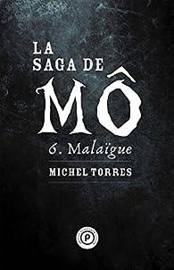 La Saga de Mô, tome 6 : Malaïgue par Michel Torres