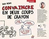 CONVAINCRE EN DEUX COUPS DE CRAYONS by DAN ROAM