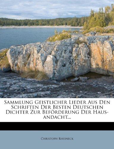 Sammlung Geistlicher Lieder Aus Den Schriften Der Besten Deutschen Dichter Zur Beförderung Der Haus-andacht.