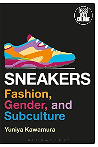 Sneakers: Fashion, Gender and Subculture