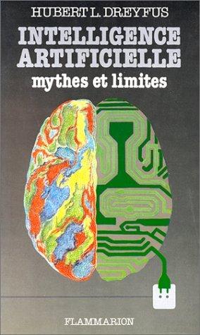 INTELLIGENCE ARTIFICIELLE (L') MYTHES ET LIMITES by HUBERT L. DREYFUS (January 19,1984) par HUBERT L. DREYFUS