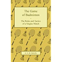 The Game of Badminton - The Rules and Tactics of a Singles Match (English Edition)