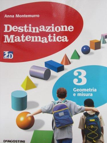 Destinazione matematica. Per la Scuola media. Con espansione online: DESTIN.MAT. GEOMETRIA 3