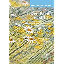 Layer, Paint, and Stitch (The Textile Artist)