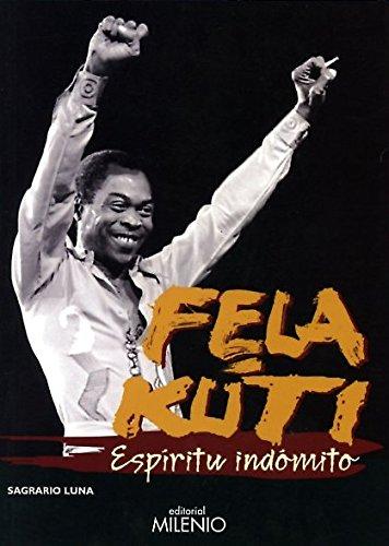 Fela Kuti. Espíritu Indómito (Música) por Sagrario Luna