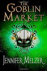 The Goblin Market: Into the Green