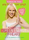 Kundalini Yoga: Green Energy of the Heart - All-In-One Workout (ALL LEVELS) by Ana Brett and Ravi Singh [DVD]