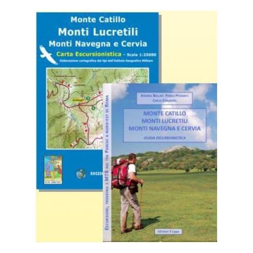 Monte Catillo, Monti Lucretili, Monti Navegna E Cervia. Guida Escursionistica. Con Cartina 25:000