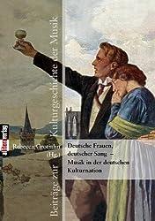Deutsche Frauen, Deutscher Sang: Musik In Der Deutschen Kulturnation