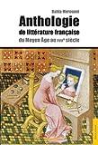 Anthologie de littérature française du Moyen Age au XVIIe siècle