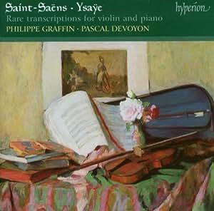 Saint-Saëns / Ysaye: Rare Transcriptions for Violin and Piano
