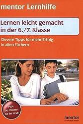 Lernen leicht gemacht 6./7. Klasse: Clevere Tipps für mehr Erfolg in allen Fächern
