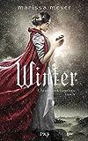 Chroniques lunaires. 4, Winter / Marissa Meyer | Meyer, Marissa. Auteur
