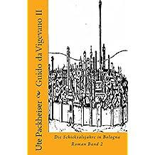 Guido da Vigevano II: Die Schicksalsjahre in Bologna