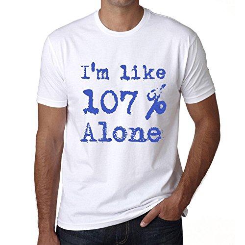 I'm Like 100% Alone, ich bin wie 100% tshirt, lustig und stilvoll tshirt herren, slogan tshirt herren, geschenk tshirt Weiß