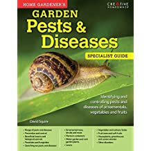 Home Gardener's Pests & Diseases: Identifying and controlling pests and diseases of ornamentals, vegetables and fruits (English Edition)