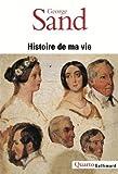 Histoire de ma vie de Sand. George (2004) Poche