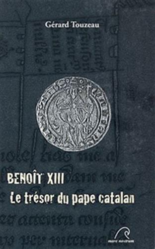 Benoît XIII : Le trésor du pape catalan