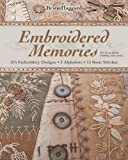 Embroidered Memories-Print-On-Demand-Edition: 375 Embroidery Designs - 2 Alphabets - 13 Basic Stitches - For Crazy Quilts, Clothing, Accessories...