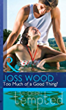 Too Much of a Good Thing? (Mills & Boon Modern Tempted)