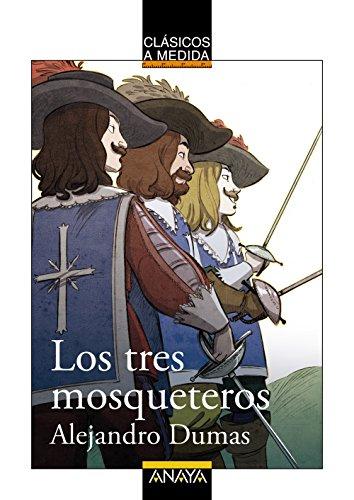 Los tres mosqueteros (Clásicos - Clásicos A Medida) por Alexandre Dumas