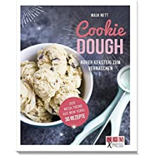 Cookie Dough: Roher Keksteig zum Vernaschen (NGV X-Press)
