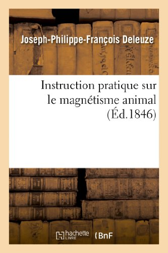 Instruction pratique sur le magnétisme animal par Joseph-Philippe-François Deleuze