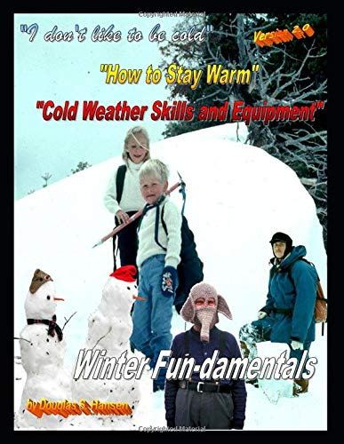 """Winter Fun-damentals """"How to Stay Warm"""": Cold Weather Skills and Equipment"""