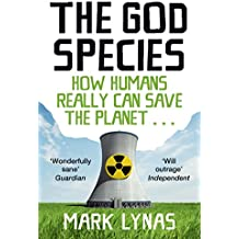 The God Species: How the Planet Can Survive the Age of Humans