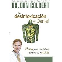 La desintoxicación de Daniel: 21 días para revitalizar su cuerpo y espíritu