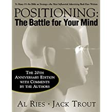 Positioning: The Battle for Your Mind, 20th Anniversary Edition (Marketing/Sales/Advertising & Promotion)