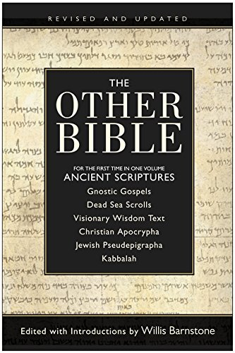 The Other Bible: For The First Time In One Volume: Ancient Scriptures