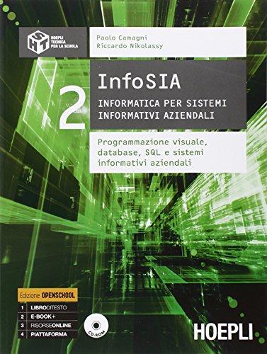 InfoSIA. Informatica per sistemi informativi aziendali. Programmazione visuale, database... Per le Scuole superiori. Con CD-ROM: 2