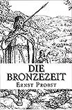 Die Bronzezeit: Das goldene Zeitalter der Urgeschichte