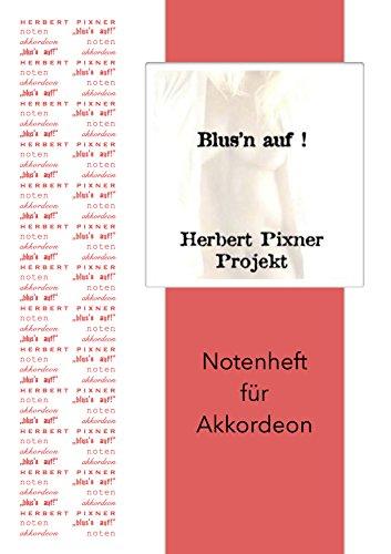 """Herbert Pixner """"Blus'n auf!"""" Notenheft für Akkordeon"""