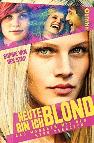 Heute bin ich blond: Das M??dchen mit den neun Per??cken by Sophie van der Stap (2013-03-01)