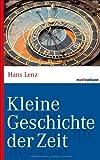 Kleine Geschichte der Zeit by Hans Lenz(2012-02-20)