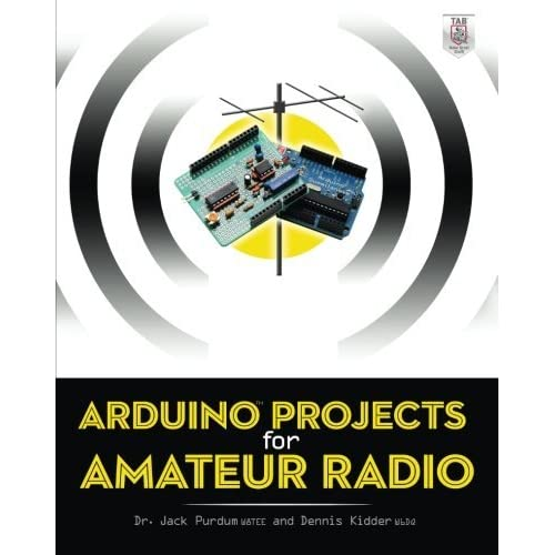 Arduino Projects for Amateur Radio by Jack Purdum Dennis Kidder(2014-12-03)