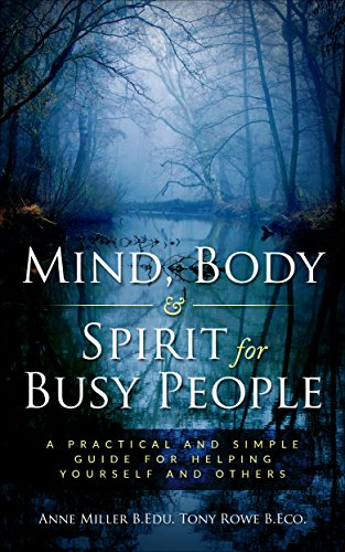 Body-mind-spirit Health (Mind, Body and Spirit for Busy People: a practical and simple guide for helping yourself and others (English Edition))