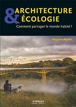 Architecture et écologie par [Bignier, Grégoire]
