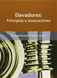 Elevadores: Principios e innovaciones