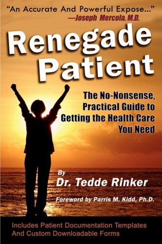 renegade-patient-the-no-nonsense-practical-guide-to-getting-the-health-care-you-need