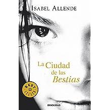 La Ciudad de las Bestias (BEST SELLER, Band 26200)