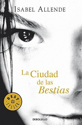 La ciudad de las Bestias (Memorias del Águila y del Jaguar 1) (BEST SELLER) por Isabel Allende