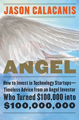 Angel: How to Invest in Technology Startups-Timeless Advice from an Angel Investor Who Turned $100,000 into $100,000,000 (English Edition)