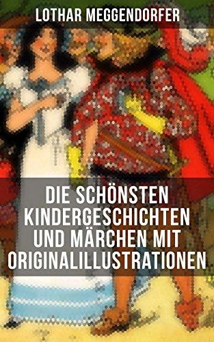 Die schönsten Kindergeschichten und Märchen mit Originalillustrationen: Die schönsten Kindergeschichten in Versen: Münchener Kasperl-Theater + Die brave ... Der brave Karo + Die guten Störche und mehr