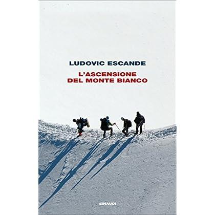 L'ascensione Del Monte Bianco (Frontiere Einaudi)